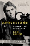 """Serving The Servant: Remembering Kurt Cobain"""