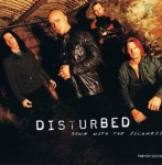 """Disturbed """"Down With The Sickness"""""""